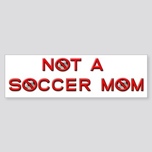 Not a Soccer Mom Bumper Sticker