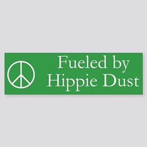 Fueled by Hippie Dust Bumper Sticker