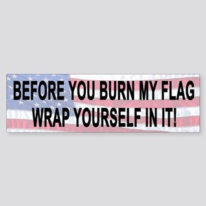 Before You Burn My Flag Wrap Yourself In It