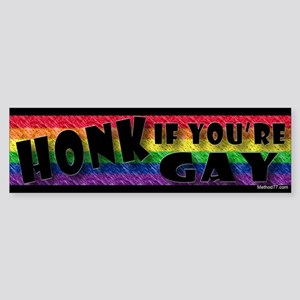 Honk if your Gay Bumper Sticker