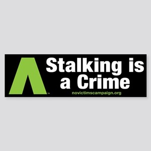 Stalking is a Crime~No Victims Bumper Sticker