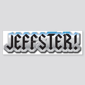 Jeffster! Bumper Sticker