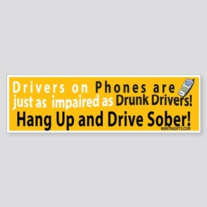 Hang up and drive sober! Bumper Sticker