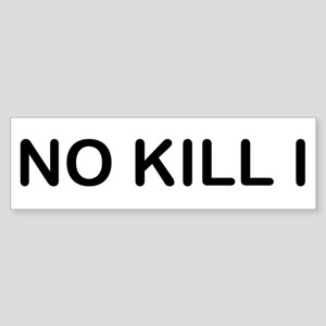 No Kill I Sticker (Bumper)