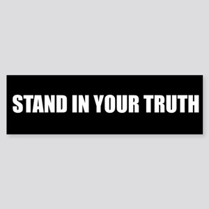 Stand In Your Truth (Bumper Sticker)