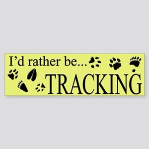 I'd Rather be Tracking Animals Bumper Sticker