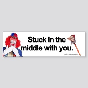 Stuck in the middle with you Bumper Sticker