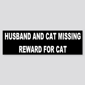 Husband & Cat Missing... Bumper Sticker