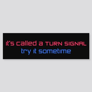 Called A Turn Signal Bumper Sticker