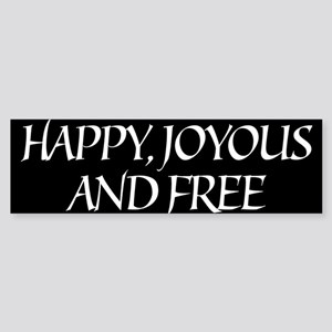 Happy Joyous & Free Bumper Sticker
