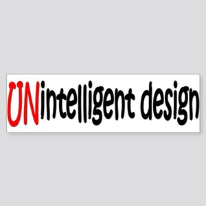 Unintelligent Design Bumper Sticker