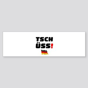 TSCHUSS - GERMAN Bumper Sticker