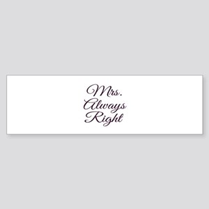 Mrs Always Right Bumper Sticker