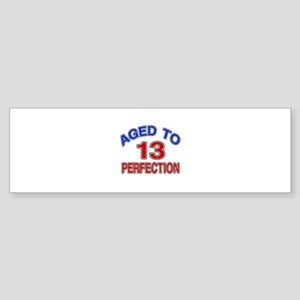 13 Aged To Perfection Sticker (Bumper)