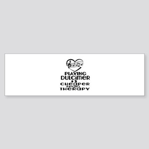 Duclcimer Is Cheaper Than Therapy Sticker (Bumper)