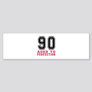 90 Aged To Perfection Birthday De Sticker (Bumper)