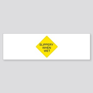 Slippery When Wet Sign - Bumper Sticker
