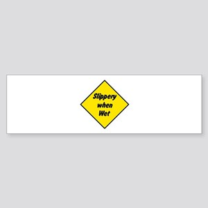 Slippery When Wet Sign 2 - Bumper Sticker