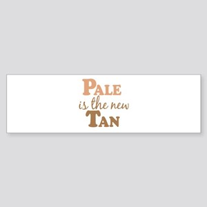 Pale is the new Tan Bumper Sticker