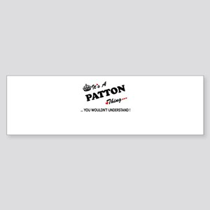 PATTON thing, you wouldn't understa Bumper Sticker
