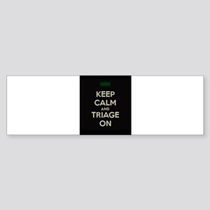 keep calm and triage on larger Bumper Sticker