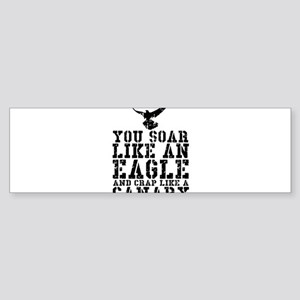 You Soar Like An Eagle Bumper Sticker