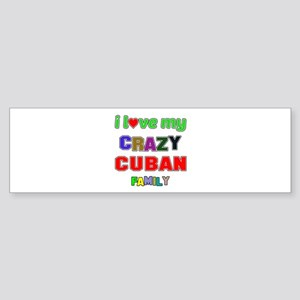 I love my crazy Cuban family Sticker (Bumper)