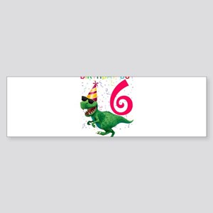 Dinosaur T Rex 6 Year Old Birthday Bumper Sticker