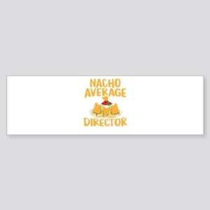 Nacho Average Director Bumper Sticker