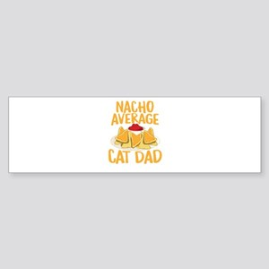 Nacho Average Cat Dad Shirt Bumper Sticker