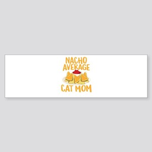 Nacho Average Cat Mom Shirt Bumper Sticker