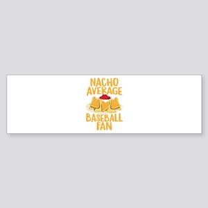 Nacho Average Baseball Fan Shirt Bumper Sticker