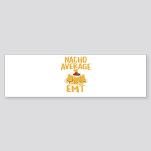 Nacho Average EMT Shirt Bumper Sticker