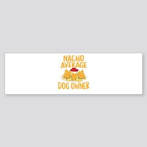 Nacho Average Dog Owner Bumper Sticker