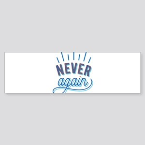 Never Again Bumper Sticker