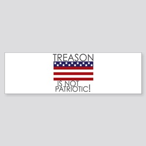 Treason isn't Patriotic Bumper Sticker