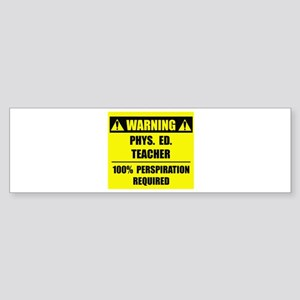 WARNING: P.E. Teacher Sticker (Bumper)
