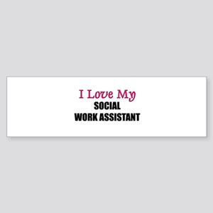 I Love My SOCIAL WORK ASSISTANT Bumper Sticker