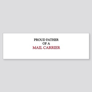 Proud Father Of A MAIL CARRIER Bumper Sticker