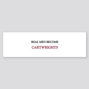 Real Men Become Cartwrights Bumper Sticker