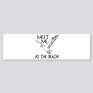 Meet Me At The Beach! Bumper Sticker