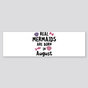 Mermaids are born in August Chl6v Bumper Sticker
