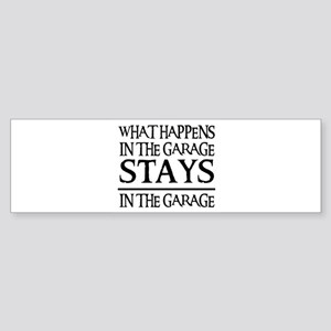 STAYS IN THE GARAGE Bumper Sticker