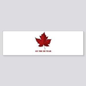 On the EH Team! Oh Canada! Bumper Sticker