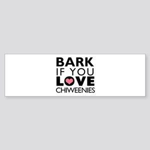Bark If You Love Chiweenies Sticker (Bumper)