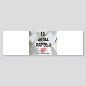 6th Wedding Anniversary Bumper Sticker