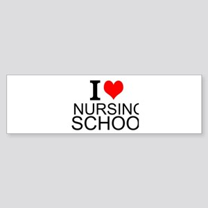 I Love Nursing School Bumper Sticker