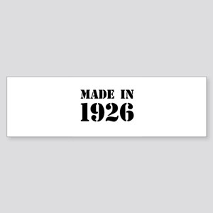 Made in 1926 Bumper Sticker