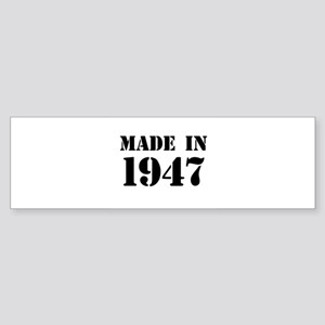 Made in 1947 Bumper Sticker