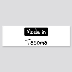 Made in Tacoma Bumper Sticker